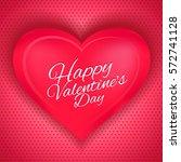 happy valentine's day pink love ... | Shutterstock .eps vector #572741128