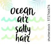 ocean air salty hair  ... | Shutterstock .eps vector #572766676