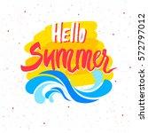 hello summer lettering. hand... | Shutterstock .eps vector #572797012