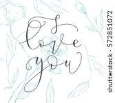 hand drawn card valentine's day.... | Shutterstock .eps vector #572851072