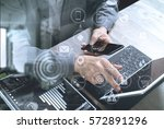 top view businessman hand using ... | Shutterstock . vector #572891296