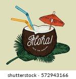 aloha tropical coconut cocktail ... | Shutterstock .eps vector #572943166