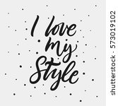 I Love My Style. Inspirational...