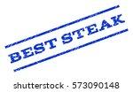 best steak watermark stamp.... | Shutterstock .eps vector #573090148