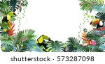 toucans in tropical forests... | Shutterstock .eps vector #573287098