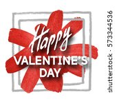 happy valentine's day greeting... | Shutterstock .eps vector #573344536