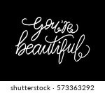 you are beautiful. modern... | Shutterstock .eps vector #573363292