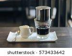 vietnamese coffee  | Shutterstock . vector #573433642