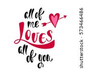 all of me loves all of you.... | Shutterstock .eps vector #573466486