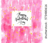 happy valentines day greeting... | Shutterstock .eps vector #573480616