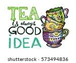 tea time. tea is always good... | Shutterstock .eps vector #573494836
