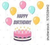 birthday cake and balloons... | Shutterstock .eps vector #573528442