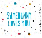 cute funny inscription happy... | Shutterstock .eps vector #573566542