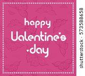 valentines day lettering design ... | Shutterstock .eps vector #573588658