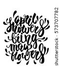april showers give may flowers... | Shutterstock .eps vector #573707782
