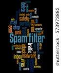 spam filter  word cloud concept ... | Shutterstock . vector #573973882