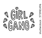 girl gang the quote hand... | Shutterstock .eps vector #573981496