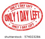 only 1 day left grunge rubber... | Shutterstock .eps vector #574023286