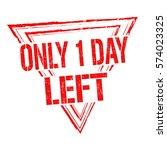 only 1 day left grunge rubber...   Shutterstock .eps vector #574023325