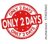 only 2 days grunge rubber stamp ...   Shutterstock .eps vector #574025662