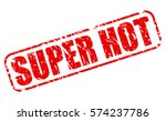 super hot red stamp text on... | Shutterstock .eps vector #574237786