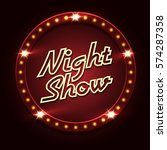 retro night show shining sign... | Shutterstock .eps vector #574287358