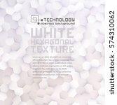 white hexagonal texture... | Shutterstock .eps vector #574310062
