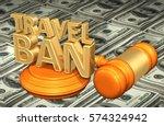 travel ban law legal gavel... | Shutterstock . vector #574324942