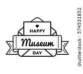 happy museum day emblem... | Shutterstock .eps vector #574531852