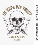 in vepe we trust. vape shop... | Shutterstock .eps vector #574565716