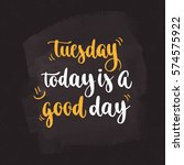 week days motivation quotes.... | Shutterstock .eps vector #574575922
