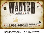 wanted vintage western poster ... | Shutterstock .eps vector #574607995