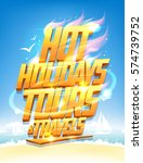 hot holidays tours and travels... | Shutterstock .eps vector #574739752