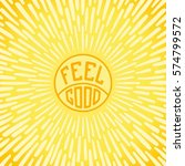 feel good. positive poster with ... | Shutterstock .eps vector #574799572