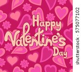 happy valentine's day greeting... | Shutterstock .eps vector #575077102