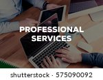 professional services concept | Shutterstock . vector #575090092