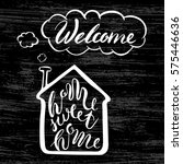 home sweet  welcome.greeting... | Shutterstock .eps vector #575446636