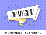 ribbon banner with text oh my... | Shutterstock . vector #575708542