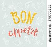 bon appetit  hand lettered sign....   Shutterstock .eps vector #575772322