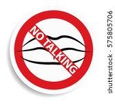no talking sign on white...   Shutterstock .eps vector #575805706