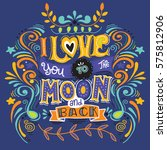i love you to the moon and back ... | Shutterstock .eps vector #575812906