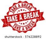 take a break. stamp. sticker.... | Shutterstock .eps vector #576228892