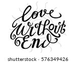 love without end. hand lettered ... | Shutterstock .eps vector #576349426