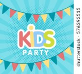 kids party letter sign poster... | Shutterstock .eps vector #576392515