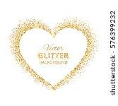 golden glitter heart frame with ... | Shutterstock .eps vector #576399232