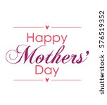 happy mothers' day card... | Shutterstock .eps vector #576519352