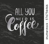 handwritten all you need is... | Shutterstock .eps vector #576756466