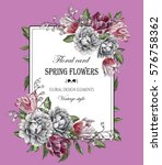 vintage floral greeting card... | Shutterstock . vector #576758362