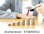 businesswoman saveing for... | Shutterstock . vector #576840412