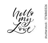 hello my love postcard. ink... | Shutterstock .eps vector #576860326